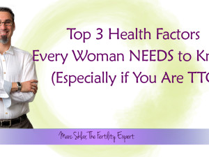 Top 3 Health Factors  Every Woman NEEDS to Know  (Especially if You Are TTC)