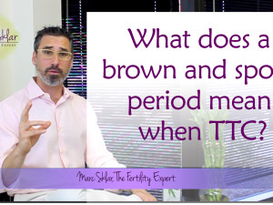 What does a brown and spotty period mean?  (Especially if You Are TTC)
