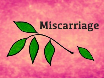Why do you miscarriage?