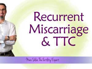 Recurrent Miscarriage and TTC