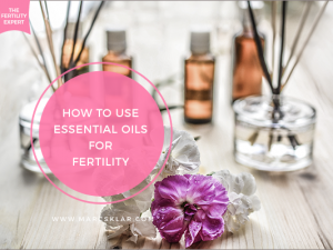 How to use Essential Oils for Fertility