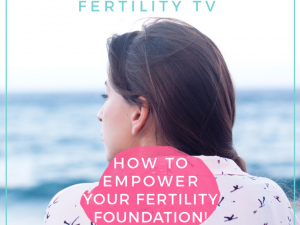 How to empower your Fertility Foundation