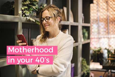 Motherhood in your 40s