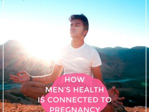 How Men's Health is Connected to Fertility!