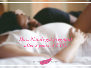 How Nataly Got Pregnant After Two Years TTC