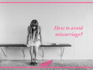 How to Avoid Miscarriage