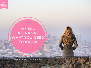 What you need to know before IVF egg retrieval