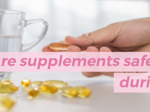 Are Supplements safe to take during IVF ?