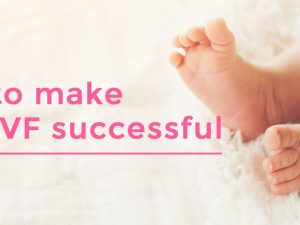 How to make your IVF successful