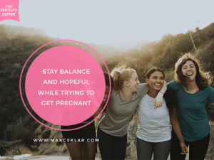 Are you struggling to stay balanced while trying to get pregnant?