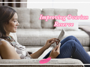 How to improve ovarian reserve to get pregnant