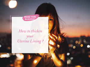 How to thicken your uterine lining