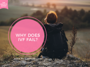 Why Does IVF Fail?