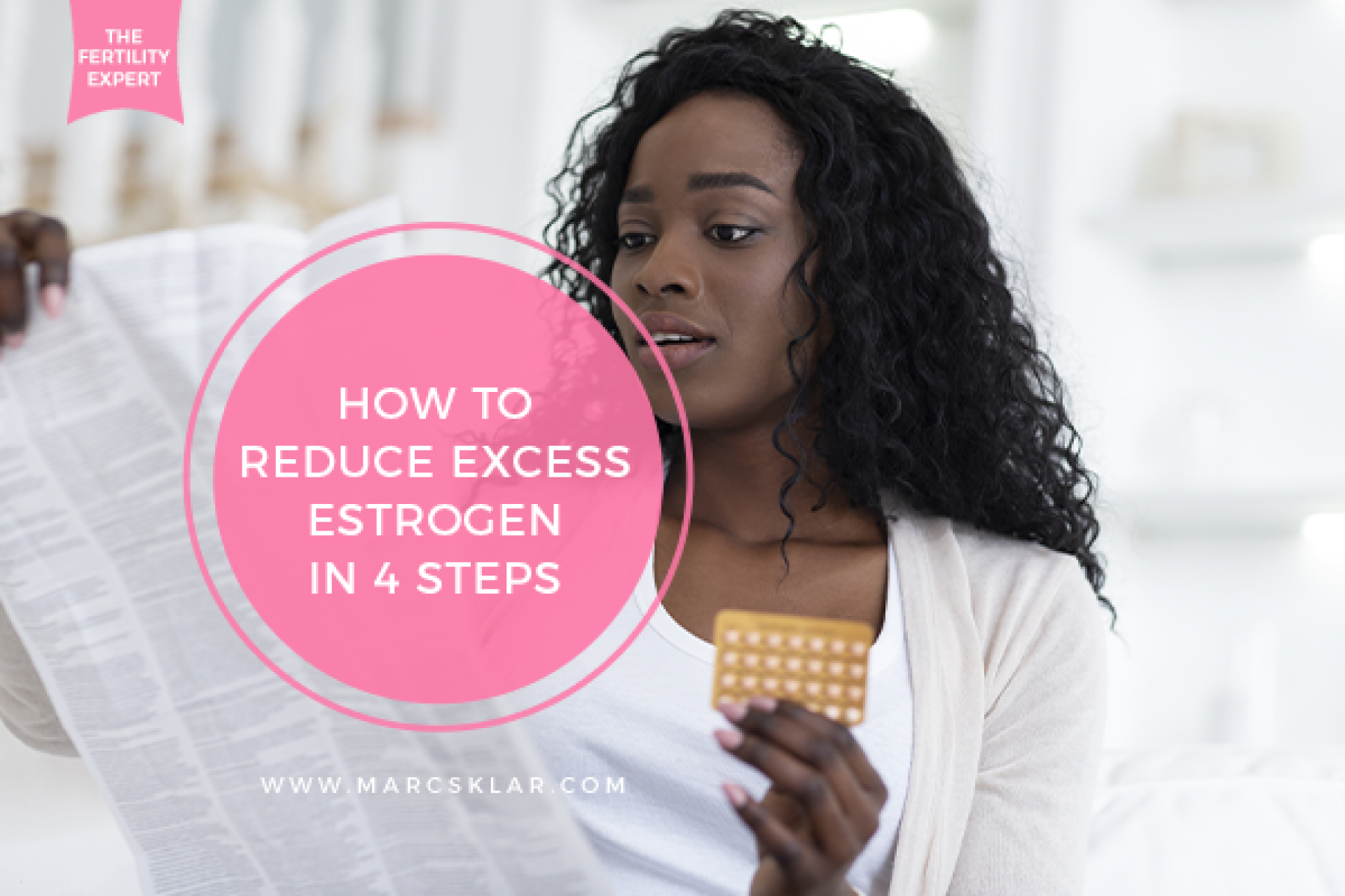 How to reduce excess estrogen in 4 steps