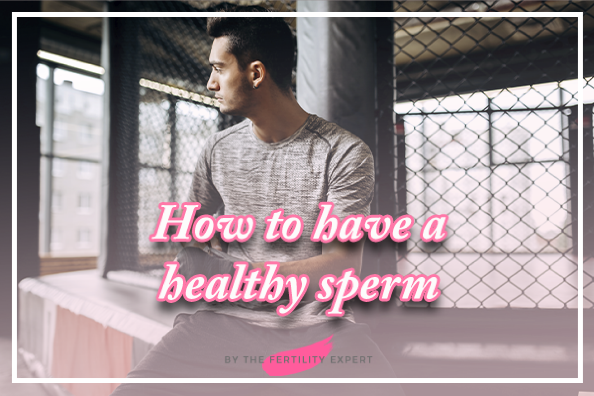 How to have healthy sperm: Turbo-boost your sperm to help with getting pregnant