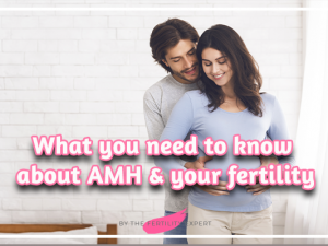 What you need to know about AMH & your fertility